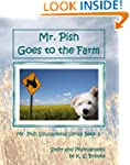 Mr. Pish Goes to the Farm (Mr. Pish E...