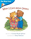 img - for When I Care about Others (Way I Feel Books) book / textbook / text book