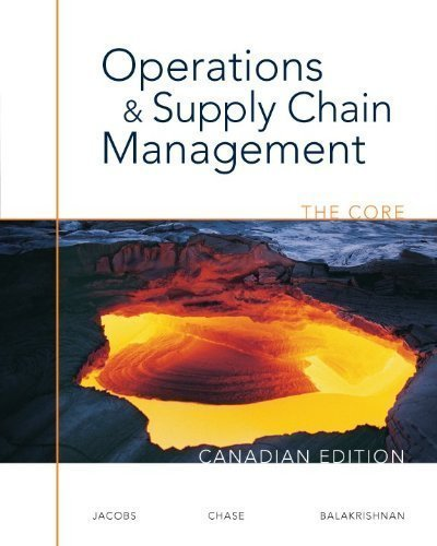 Operations and Supply Chain Management: The Core, Canadian Edition by F. Robert Jacobs (Oct 14 2009)