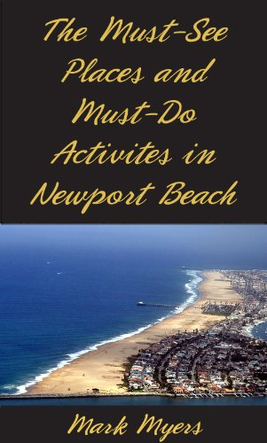 The Must-See Places and Must-Do Activites in Newport Beach