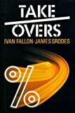 Takeovers (024112073X) by Fallon, Ivan