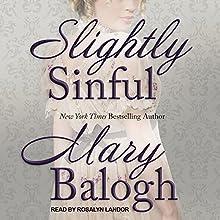 Slightly Sinful: Bedwyn Saga Series, Book 5 Audiobook by Mary Balogh Narrated by Rosalyn Landor