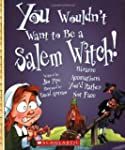 You Wouldn't Want to Be a Salem Witch...