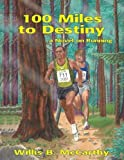 100 Miles to Destiny: A Novel on Running