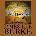 Heartwood: A Billy Bob Holland Novel, Book 2 Audiobook by James Lee Burke Narrated by Alan Sklar