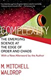 img - for COMPLEXITY: THE EMERGING SCIENCE AT THE EDGE OF ORDER AND CHAOS by M. Mitchell Waldrop (1992-01-15) book / textbook / text book