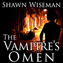 The Vampire's Omen: Psychics vs. Vampires, Book 3 Audiobook by Shawn Wiseman Narrated by Shawn Wiseman