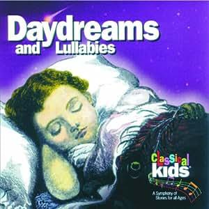 CLASSICAL KIDS - DAYDREAMS & LULLABIES