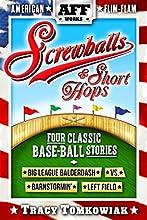 Screwballs amp Short Hops Four Classic Base-Ball Stories American Flim-Flam