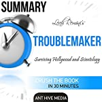 Summary Leah Remini's Troublemaker: Surviving Hollywood and Scientology |  Ant Hive Media