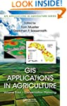 GIS Applications in Agriculture, Volu...