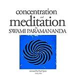 Concentration and Meditation | Swami Paramananda