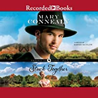 Stuck Together: Trouble in Texas, Book 3 (       UNABRIDGED) by Mary Connealy Narrated by Barbara McCulloh