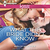 What the Bride Didn't Know | [Kelly Hunter]