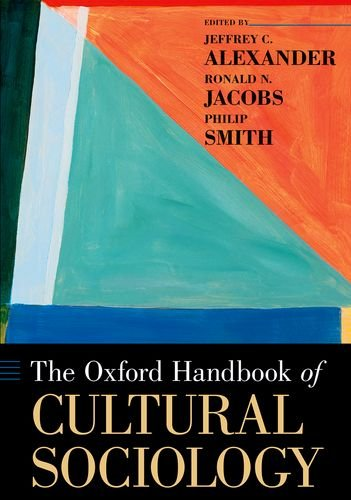 The Oxford Handbook of Cultural Sociology (Oxford Handbooks)