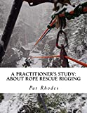 A Practitioner's Study: About Rope Rescue Rigging