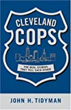 img - for Cleveland Cops: The True Stories Cops Tell Each Other by Tidyman, John (September 1, 2004) Hardcover book / textbook / text book