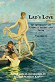 Lads Love: An Anthology of Uranian Poetry and Prose, Volume II
