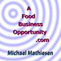 A Food Business Opportunity: AFoodBusinessOpportunity.com (       UNABRIDGED) by Michael Mathiesen Narrated by Michael Mathiesen