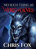 No Such Thing As Werewolves: Deathless Book 1