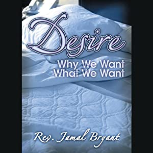 Desire: The Four-Part Series | [Jamal Harrison Bryant]