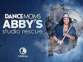 Dance Moms: Abby's Studio Rescue Season 1 [HD]