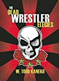 img - for The Dead Wrestler Elegies book / textbook / text book