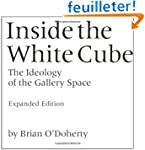 Inside the White Cube - The Ideology...