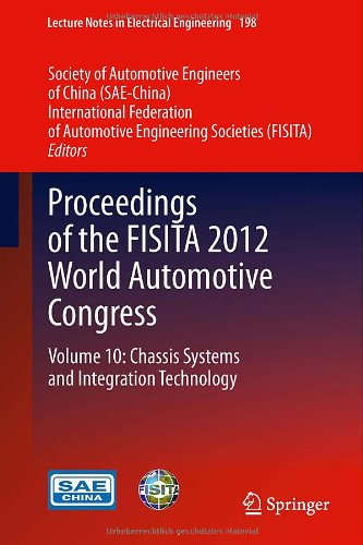 Proceedings Of The Fisita 2012 World Automotive Congress: Volume 10: Chassis Systems And Integration Technology (Lecture Notes In Electrical Engineering)