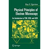 Physical Principles of Electron Microscopy: An Introduction to TEM, SEM, and AEM