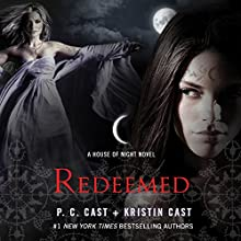 Redeemed: House of Night, Book 12 (       UNABRIDGED) by P. C. Cast, Kristin Cast Narrated by Caitlin Davies