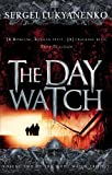 Sergei Lukyanenko The Day Watch: 2/3 (The Night Watch Triology)