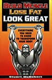 51kzw3MrhwL. SL160  Build Muscle Lose Fat Look Great: Everything You Need to Know to Transform Your Body