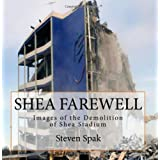 Shea Farewell: Images Of Shea's Last Days ~ Steven Spak
