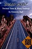 img - for Dead Ends: Twisted Tales & Nasty Endings by Emmitte Hall (2004-12-16) book / textbook / text book