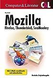 Mozilla Firefox, Thunderbird, SeaMonkey: Inkl. E-Mails verschl�¼sseln und unterschreiben by Rosa Riebl