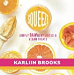The Squeeze: Simply RAWnchy Juices &...