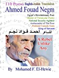 Ahmed Fouad Negm Egypts Revolutionary Poet.  English-Arabic translated Poetry