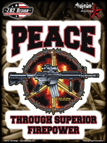 7.62 Design - Peace Through Superior Firepower - Large Sticker / Decal