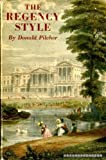 img - for The Regency style 1800 To 1830. With 150 illustrations From prints, plans and photographs book / textbook / text book