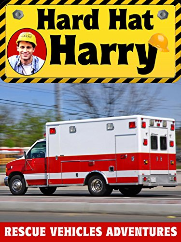 Hard Hat Harry: Rescue Vehicles Adventures