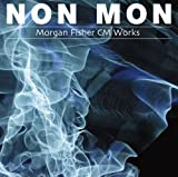 NON MON-Morgan Fisher CM Works-