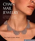 Chain Mail Jewelry: Contemporary Designs from Classic Techniques (1579907237) by Taylor, Terry