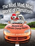 The Mad, Mad, Mad World of Climatism:...