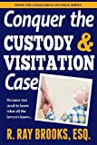 Conquer the Custody and Visitation Case