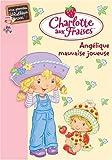 echange, troc Katherine Quenot - Charlotte aux Fraises, Tome 5 : Angélique mauvaise joueuse
