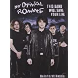 My Chemical Romance: This Band Will Save Your Life ~ Reinhardt Haydn