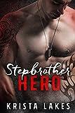 Stepbrother Hero: A Forbidden Military Romance