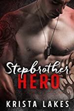 Stepbrother Hero: A Forbidden Military Romance