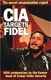 CIA Targets Fidel: The Secret Assassination Report